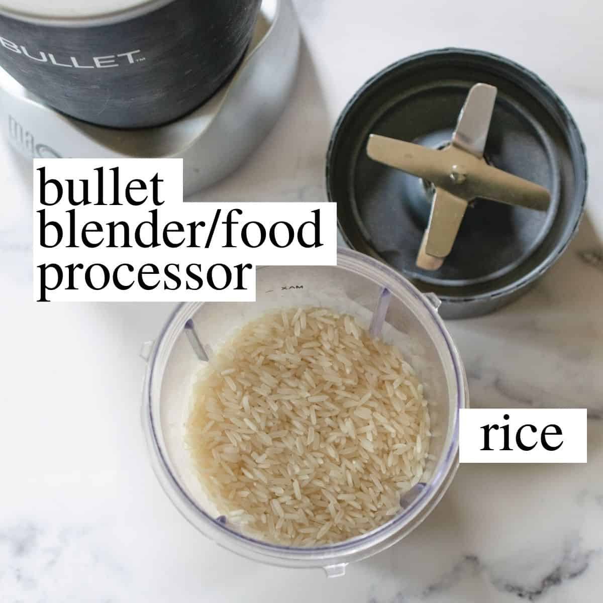 Labeled photo of a bullet blender and white rice.